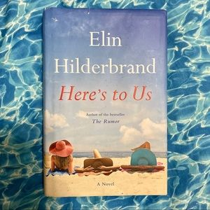 Elin Hilderbrand Here's to Us Hardcover Book